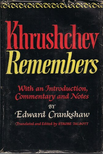 Khrushchev remembers. With an introduction, commentary and: KHRUSHCHEV, [NIKITA].