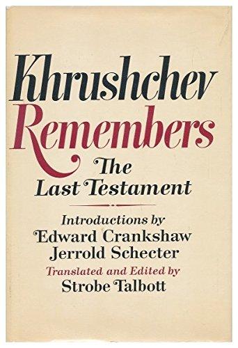 Khrushchev Remembers The Last Testament: Khrushchev, Nikita &