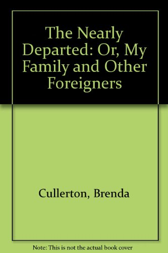 9780316832106: The Nearly Departed: Or, My Family and Other Foreigners