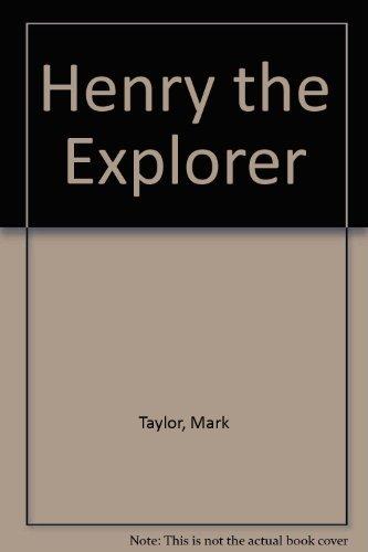 Henry the Explorer: Mark Taylor; Illustrator-Graham