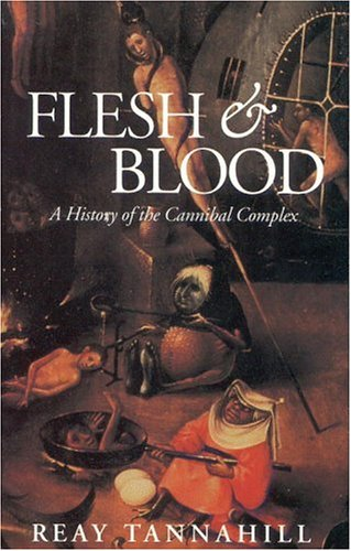9780316837057: Flesh and Blood: The History of the Cannibal Complex