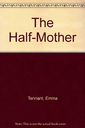 The Half-Mother: Tennant, Emma