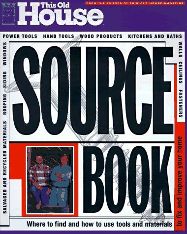 9780316839587: This Old House Sourcebook: Where to Find and How to Use Tools and Materials to Fix and Improve Your Home