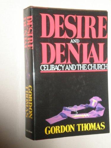 Desire and Denial: Celibacy and the Church: Thomas, Gordon