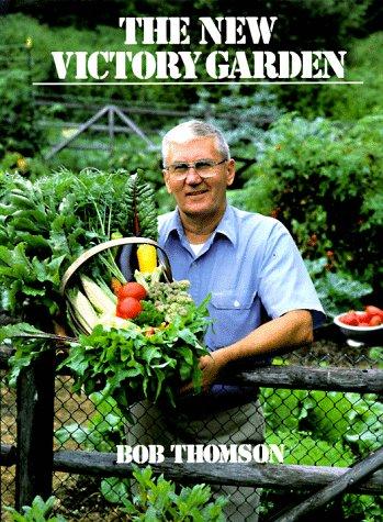 The New Victory Garden: Thomson, Bob