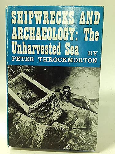 9780316844277: Shipwrecks and Archaeology: The Unharvested Sea