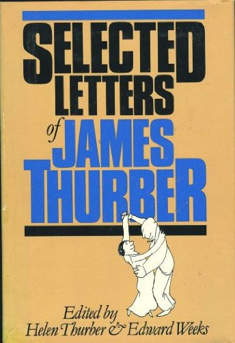 Selected Letters of James Thurber: Thurber, James