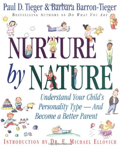 9780316845137: Nurture by Nature: Understand Your Child's Personality Type - And Become a Better Parent