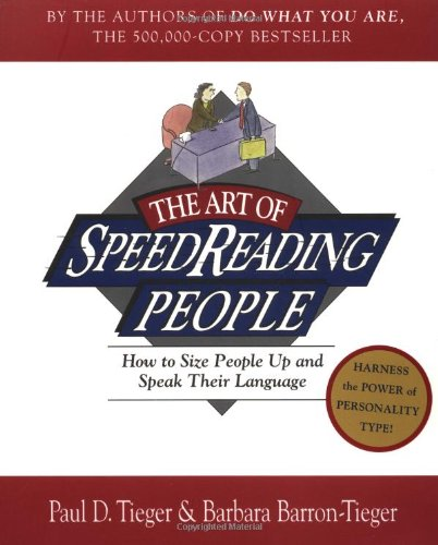 9780316845182: The Art of Speed Reading People: Harness the Power of Personality Type and Create.: How to Size People Up and Speak Their Language