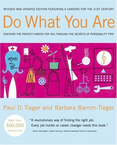 Do What You Are: Discover the Perfect Career for You Through the Secrets of Personality Type (Sec...