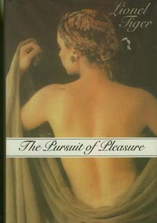 The Pursuit of Pleasure: Tiger, Lionel *Author SIGNED/INSCRIBED!*