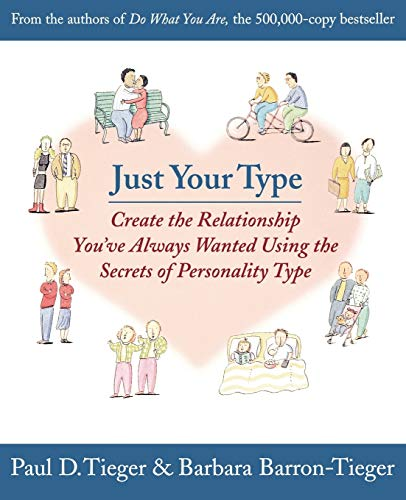 9780316845694: Just Your Type: Create the Relationship You've Always Wanted Using the Secrets of Personality Type