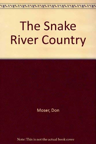 9780316846684: The Snake River Country