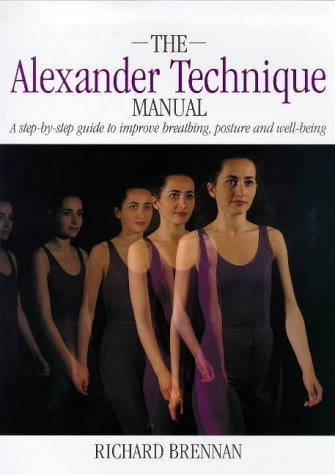 9780316847728: The Alexander Technique Manual