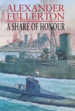 A Share of Honour: Fullerton, Alexander