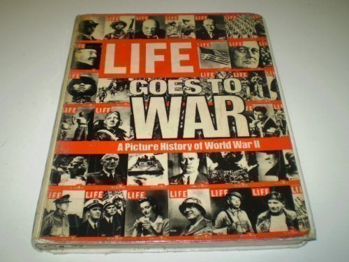 9780316849012: Life Goes to War: A Picture History of World War II