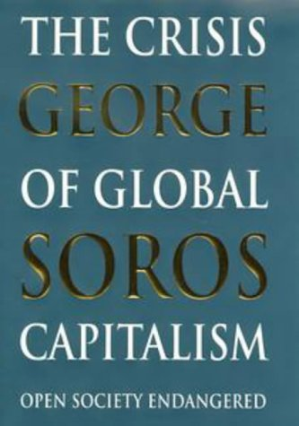 9780316849166: The Crisis Of Global Capitalism: Open Society Endangered
