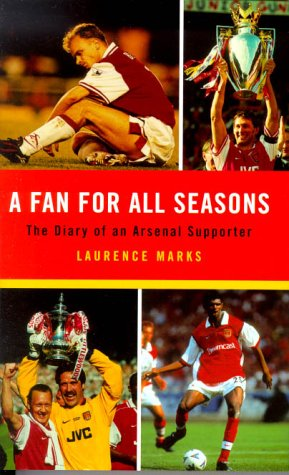 9780316849456: A Fan for All Seasons : The Diary of an Arsenal Supporter