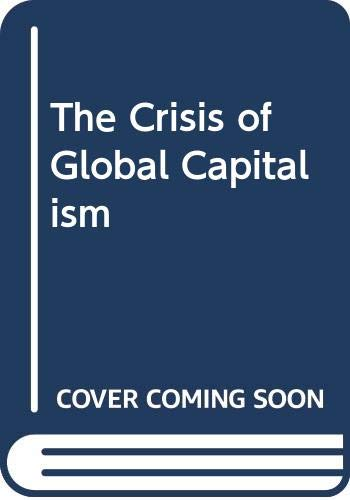 9780316849548: The Crisis Of Global Capitalism