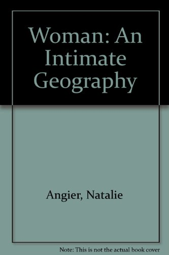 9780316850452: Woman: an Intimate Geography