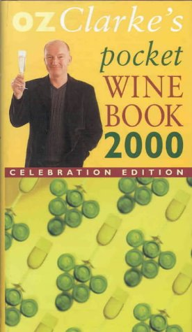Oz Clarke's Pocket Wine Book 2000: Celebration Edition