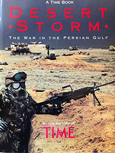 Desert Storm: The War in the Persian Gulf: Friedrich, Otto (Edited by)