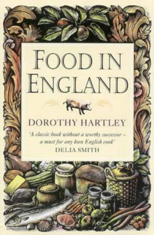9780316852050: Food In England: A complete guide to the food that makes us who we are