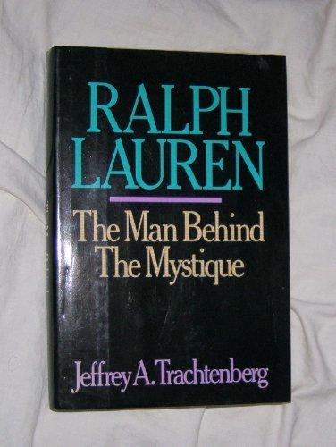 9780316852142: Ralph Lauren: The Man Behind the Mystique