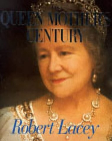 THE QUEEN MOTHER'S CENTURY (SIGNED COPY): LACEY, Robert