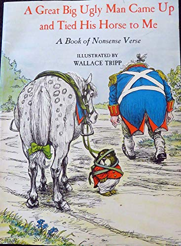 9780316852807: A great big ugly man came up and tied his horse to me;: A book of nonsense verse