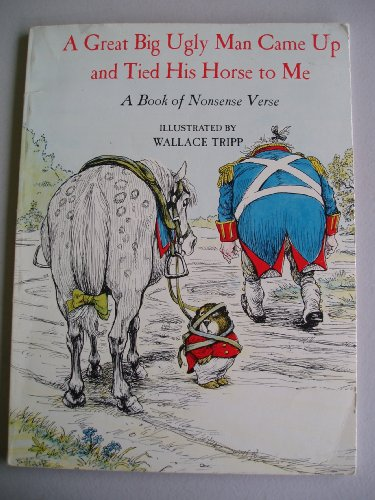 9780316852814: A Great Big Ugly Man Came Up and Tied His Horse to Me: A Book of Nonsense Verse