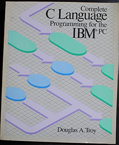 9780316853118: Complete C Language Programming for the IBM PC (Little, Brown Microcomputer Bookshelf)