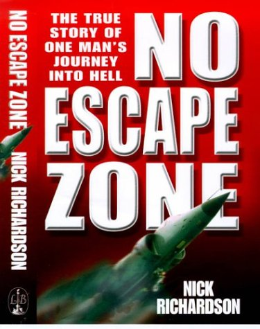 9780316853149: No Escape Zone: One of the Most Gripping Escape Stories of the Modern Era: One Man's True Story of a Journey to Hell
