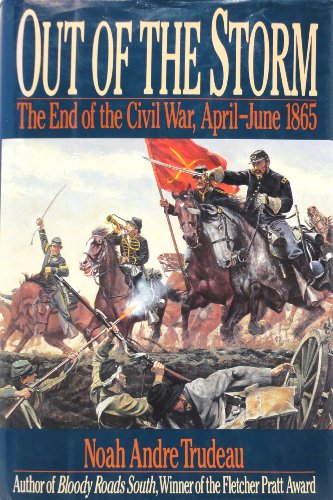 OUT OF THE STORM: THE END OF THE CIVIL WAR, APRIL-JUNE 1865