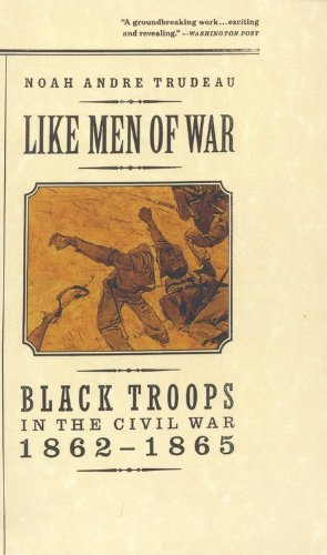 9780316853446: Like Men of War: Black Troops in the Civil War 1862-1865