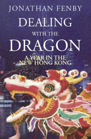 9780316854153: Dealing With the Dragon: A Year in the New Hong Kong