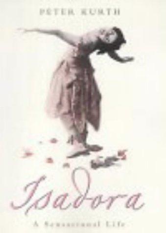 9780316854351: Isadora: A Sensational Life