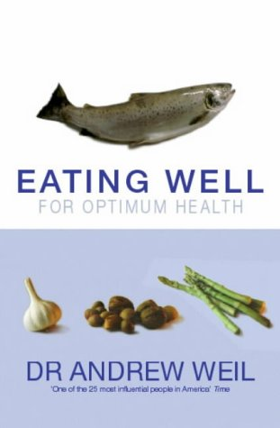 9780316854795: Eating Well for Optimum Health