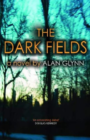 The Dark Fields *Signed & dated*: GLYNN, Alan