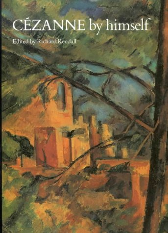 9780316855037: Cezanne By Himself: Drawings, Paintings, Writings