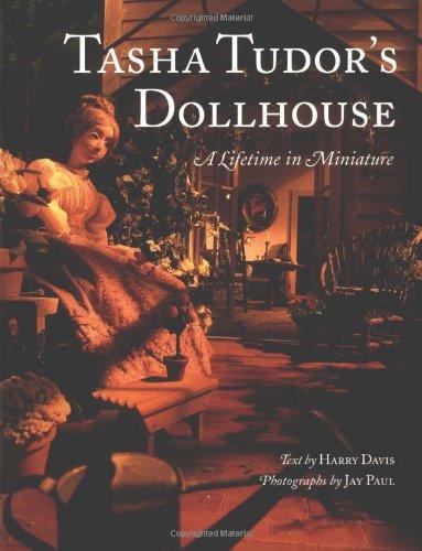 9780316855211: Tasha Tudor's Dollhouse : A Lifetime in Miniature