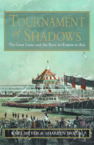 9780316855891: Tournament of Shadows: The Great Game and the Race for Empire in Asia