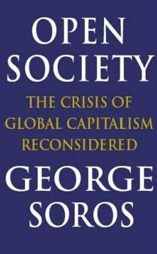 9780316855983: Open Society: Reforming Global Capitalism: The Crisis of Global Capitalism Reconsidered