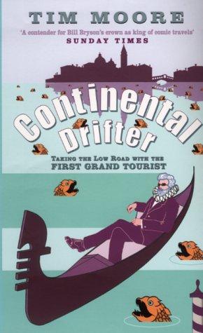 9780316857048: The Grand Tour: The European Adventure of a Continental Drifter