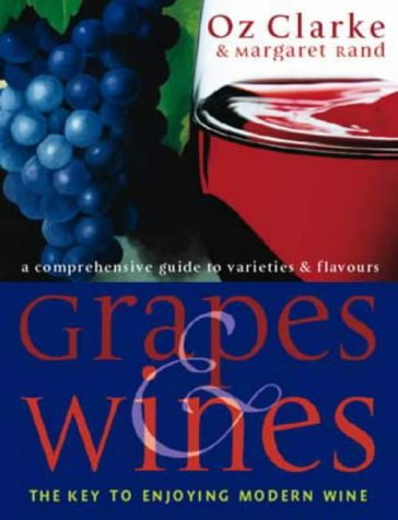 9780316857260: Grapes and Wines: An Encyclopedia of Grape Varieties