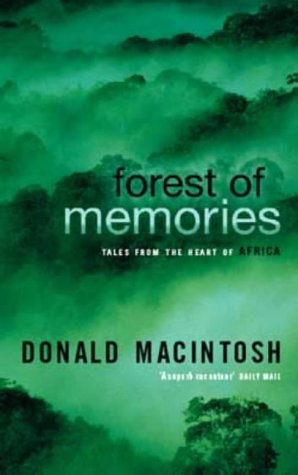 9780316857321: Forest of Memories: Tales from the Heart of Africa