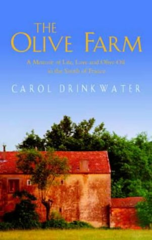9780316857635: The Olive Farm: A Memoir of Life, Love and Olive Oil in the South of France