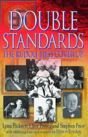 Double Standards: The Rudolf Hess Cover-Up: Picknett, Lynn, Prince, Clive, Prior, Stephen