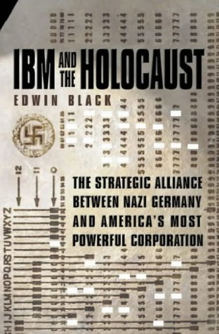 9780316857697: IBM and the Holocaust The Strategic Alliance Between Nazi Germany and America's Most Powerful Corporation