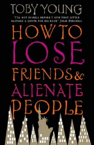 9780316857918: How to Lose Friends and Alienate People
